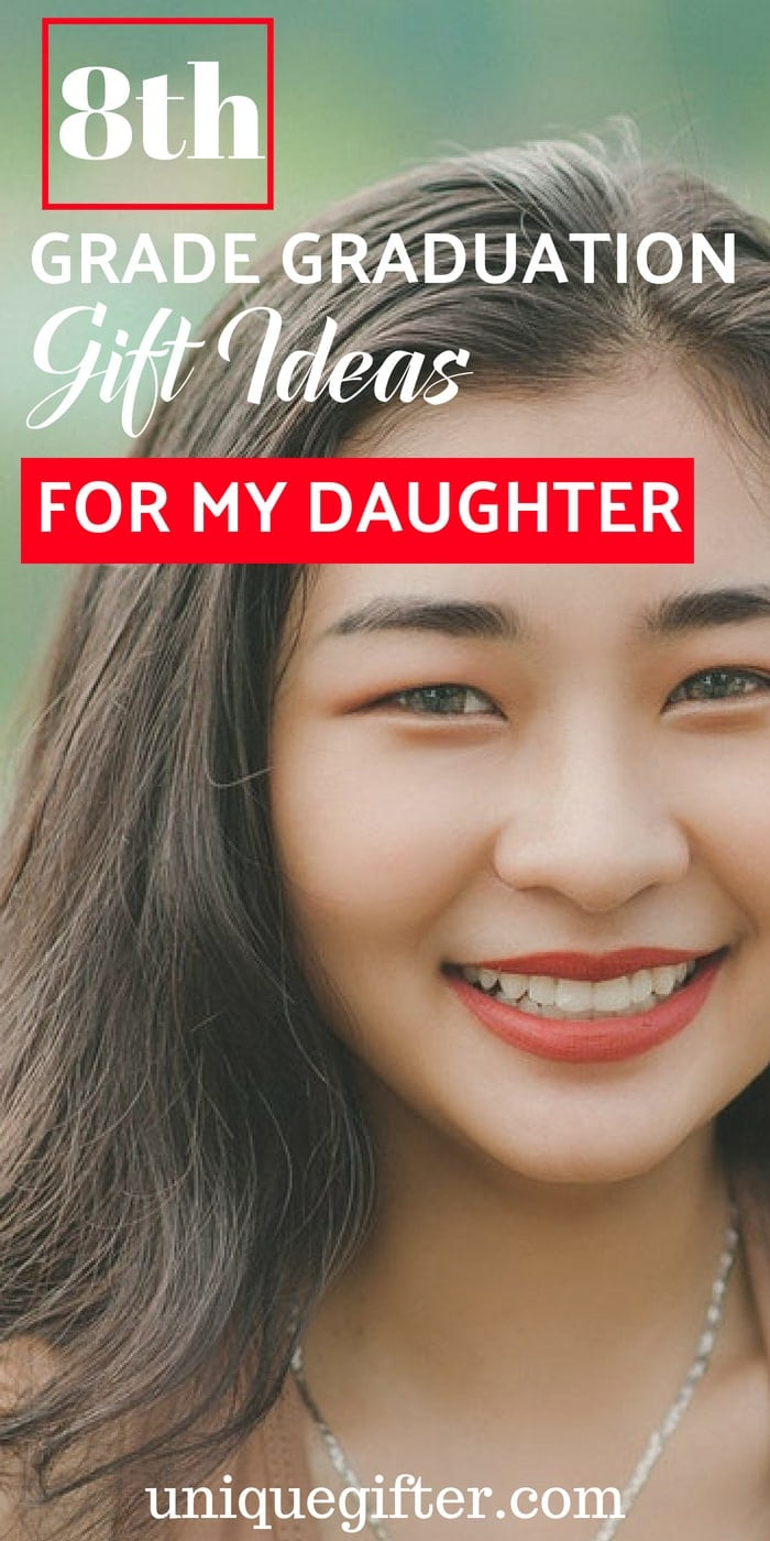 8th Grade Graduation Gifts for My Daughter | What to buy my 8th Grade Daughter for Graduation | Graduations for 8th grade for her | Special graduation gifts for 8th grade girls | Fun gifts to buy my daughter for graduation of the 8th grade | #graduation #8thgrade #giftideas