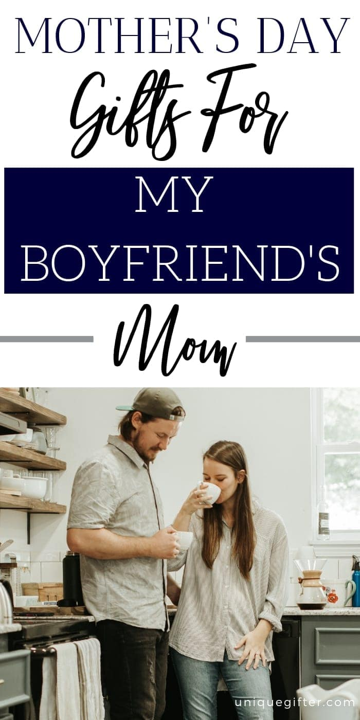 Mother's Day Gifts For My Boyfriend's Mom | Gifts For Mom | Mother's Day Gifts | Creative Gifts For Boyfriend's Mom | Unique Gifts For Boyfriend's Mom | Gifts For Boyfriend's Mom | #gifts #giftguide #mothersday #unique #mom