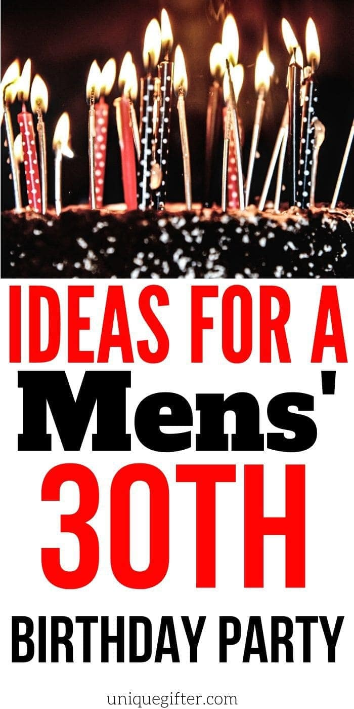 Ideas For A Mens 30th Birthday Party Unique Gifter