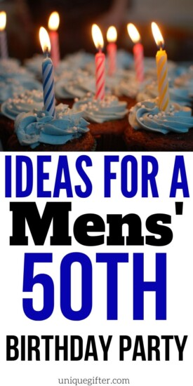 Ideas For A Mens 50th Birthday Party Unique Gifter