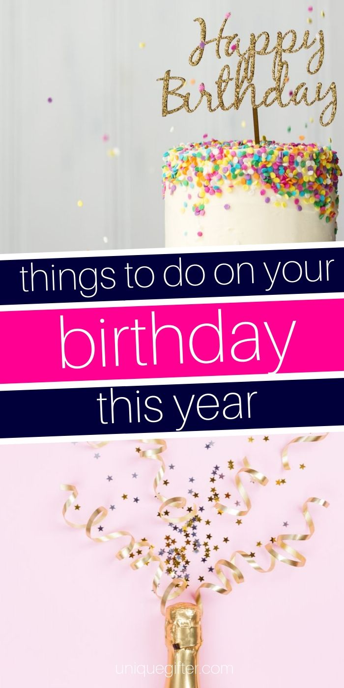 20 Best Things To Do On Your Birthday Unique Gifter