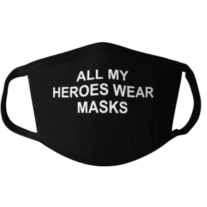 Heroes Wear Masks Face Masks, All My Heroes Wear Masks Face Mask, All My Heroes Wear Masks Mask, Heroes Mask, Statement Face Mask, Political Face Mask, Political Mask, Statement Mask