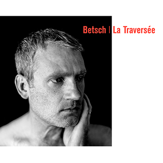 COVER_B_BETSCH_LA_TRAVERSEE_web