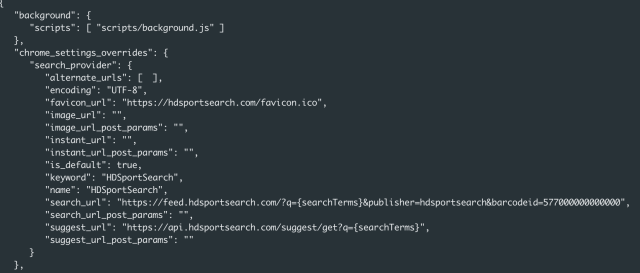 Upon downloading and analyzing the extension, the manifest.json file bundled in the extension package revealed that the HDSportSearch extension is a search engine hijacker that overrides the search engine default values for the browser, as shown here.