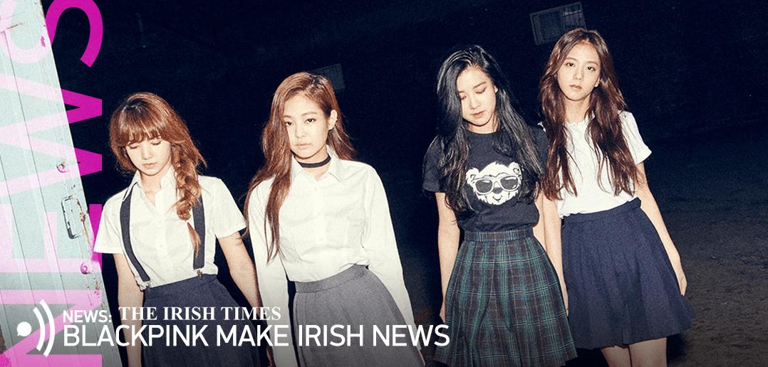 BLACKPINK, YG Entertainment, News, BOOMBAYAH, The Irish Times