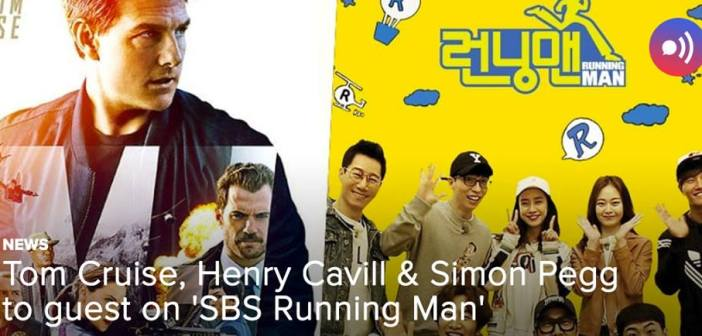 [NEWS] Tom Cruise, Henry Cavill & Simon Pegg to guest on 'SBS Running Man'!