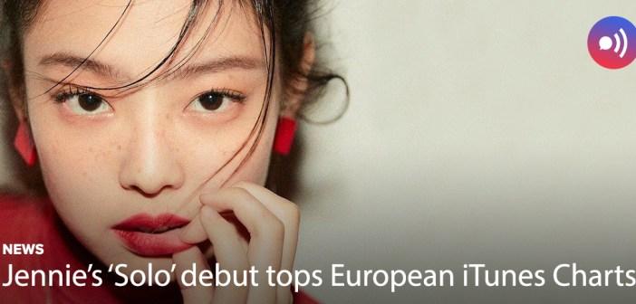 [News] Jennie's 'Solo' debut tops European iTunes Charts