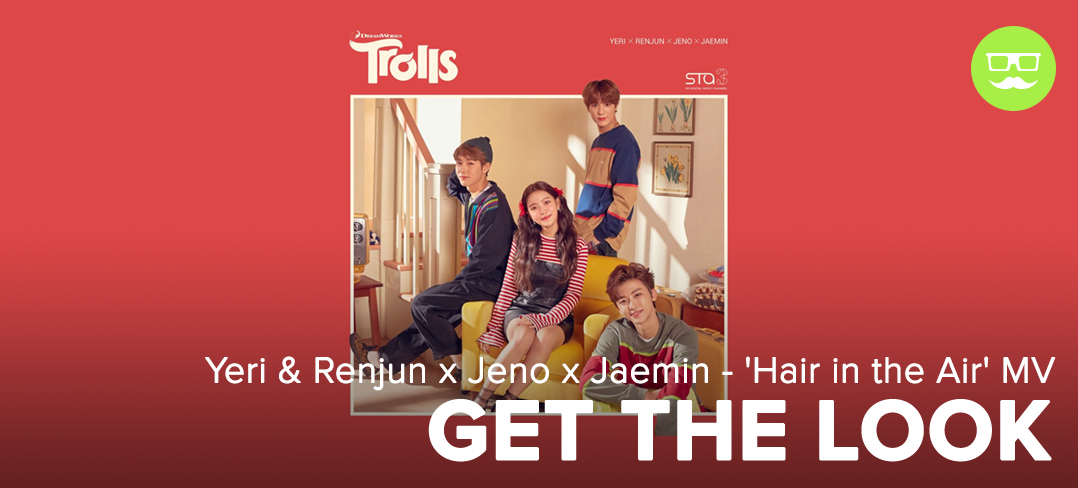 Get the Look, Fashion, Red Velvet, NCT, Yeri, Trolls, 'Hair in the Air', MV