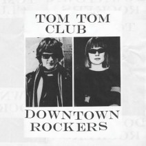 tom tom club downtown rockers