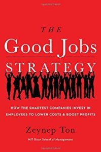 The Good Jobs Strategy by Zeynep Ton