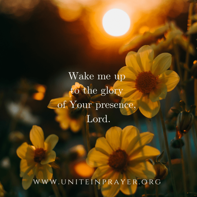 wake me up to the power of your presence all around me lord