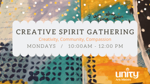 Creative Spirit Gathering @ Unity Arts Ministry