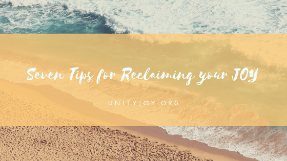 7 Tips for Reclaiming Your Joy