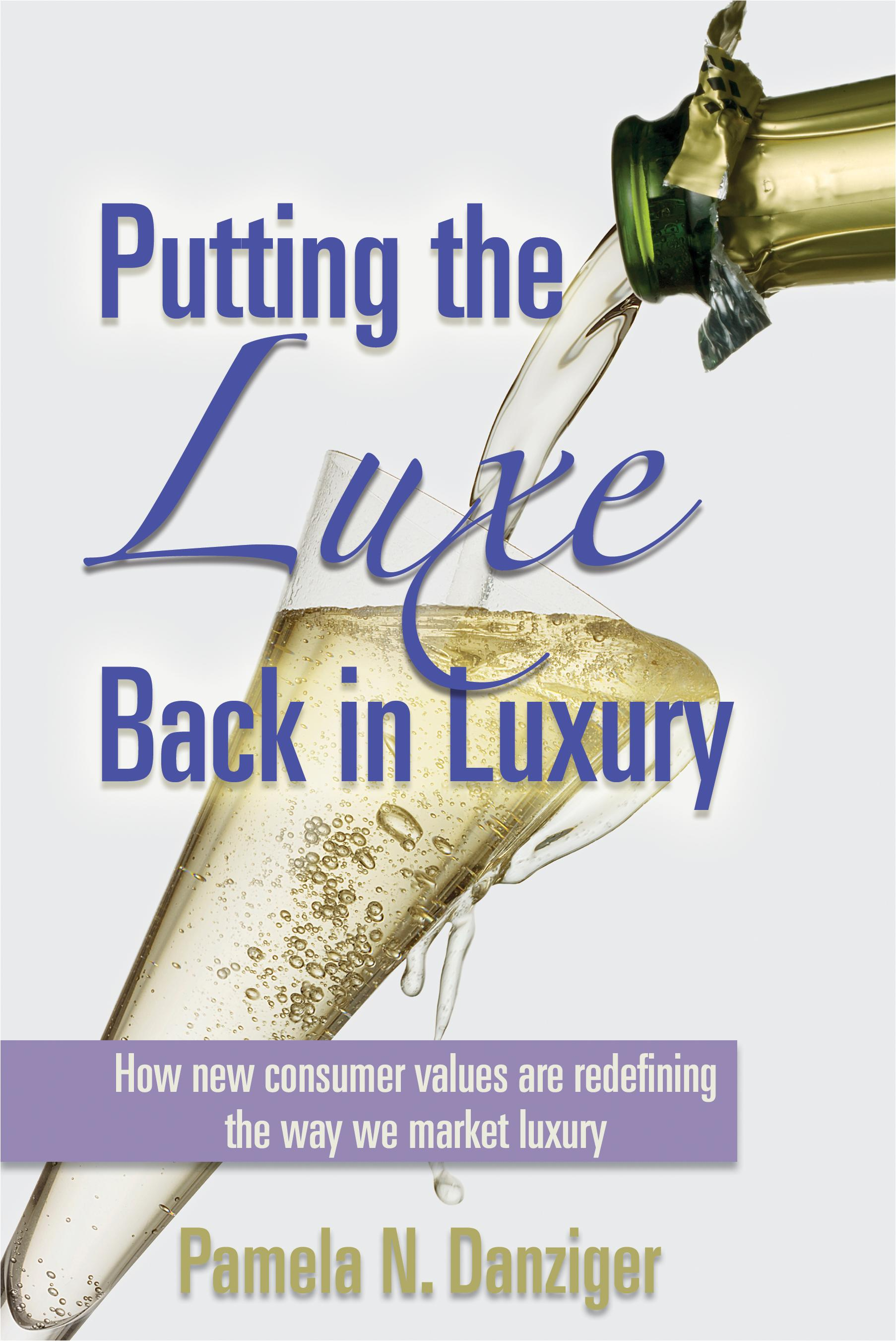 Putting the Luxe Back in Luxary