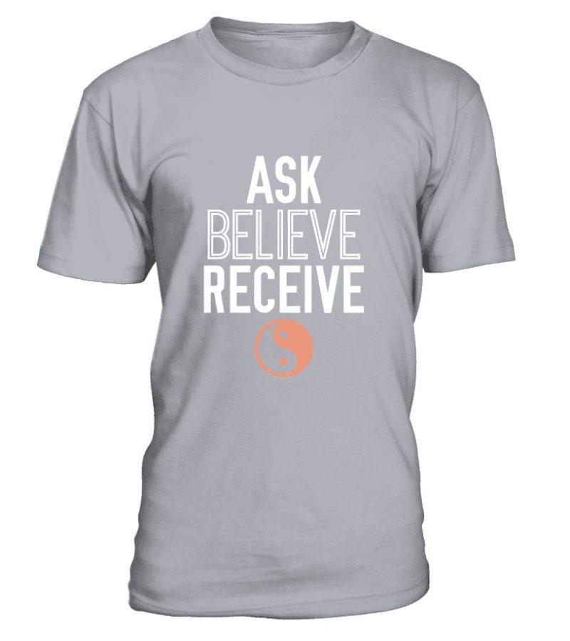 """T Shirt """"Ask, Believe, Receive"""" Pour homme - L'univers-karma"""
