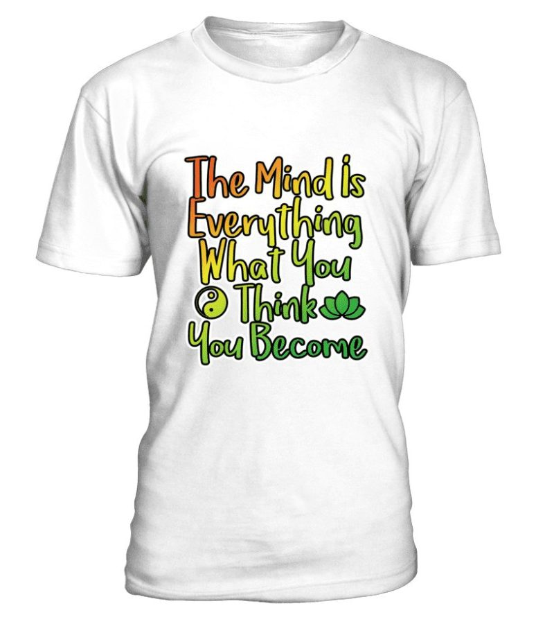 """T Shirt """"Mind is everything"""" Pour homme - L'univers-karma"""