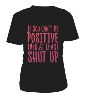 """T Shirt """"Positive"""" Pour femme - L'univers-karma"""
