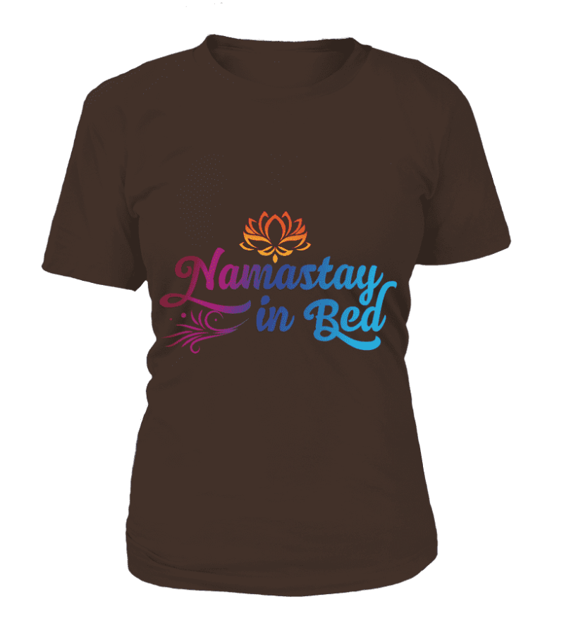 "T Shirt ""Namastay in Bed"" Pour femme - L'univers-karma"
