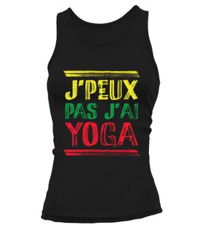 """Débardeur""""J'peux pas j'ai Yoga"""" Pour femme - L'univers-karma"""