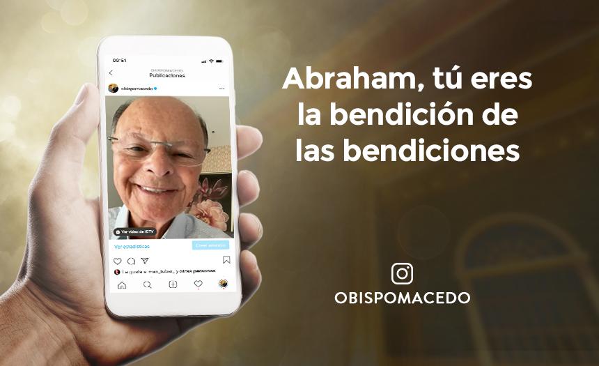 Abraham, tú eres la bendición de las bendiciones