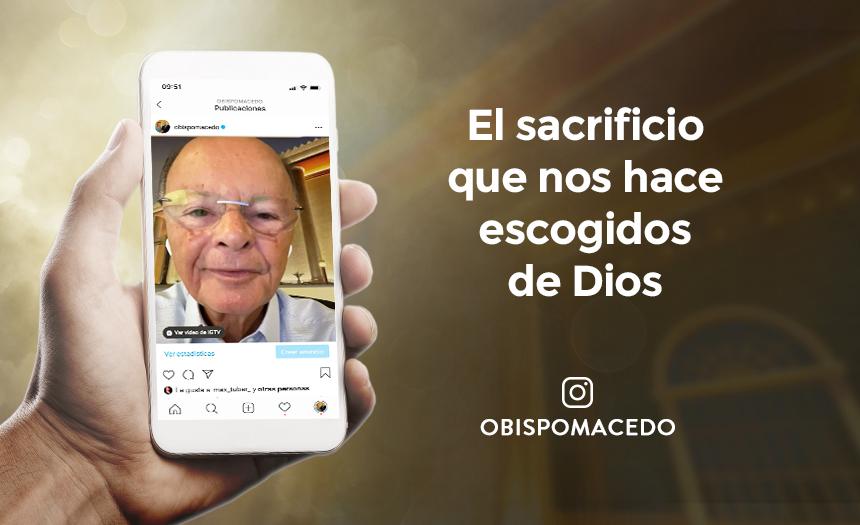 El sacrificio que nos hace escogidos de Dios