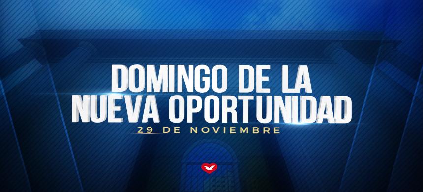 29 de noviembre: Domingo de la Nueva Oportunidad