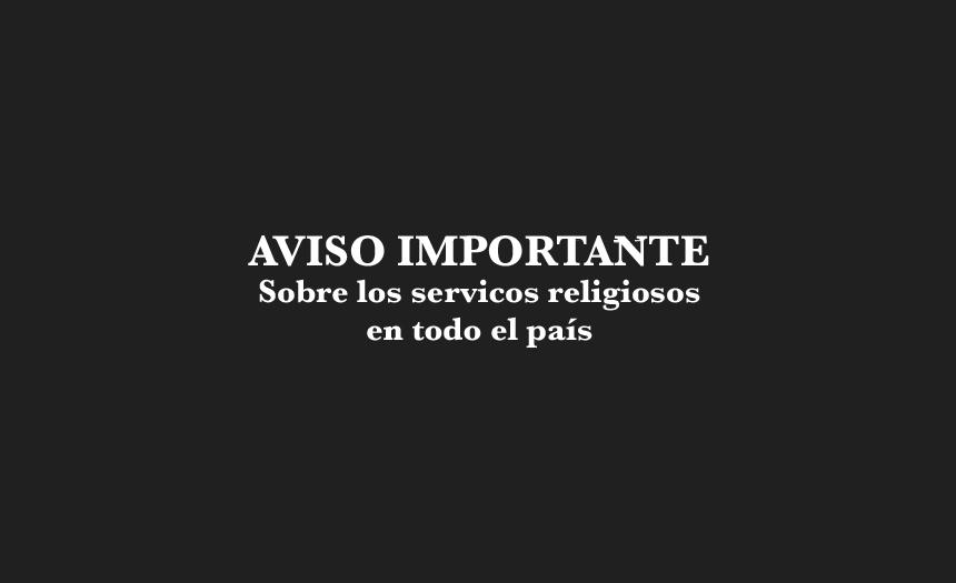 Aviso importante sobre los servicios religiosos en todo el país