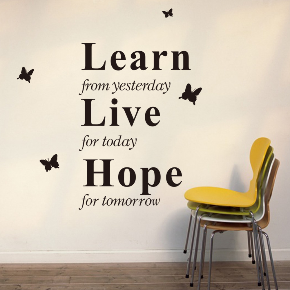 Learn From Yesterday Live For Today Hope For Tomorrow