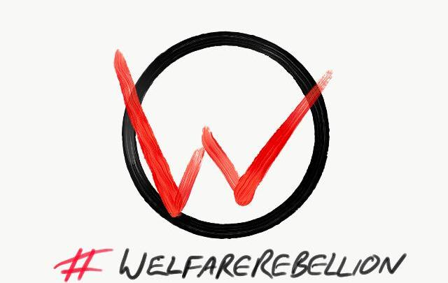 What is #WelfareRebellion and why do we need it?