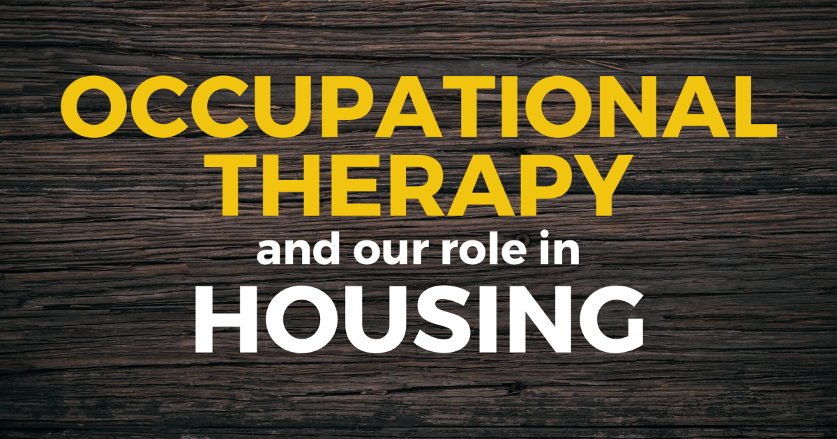 Occupational Therapy and Our Role in Housing