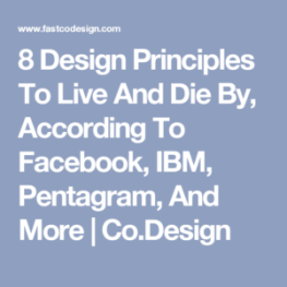 A text box with a grey background and white text with the heading: 8 Design Principles to Live and Die By, According to Facebook, IBM, Pentagram and More