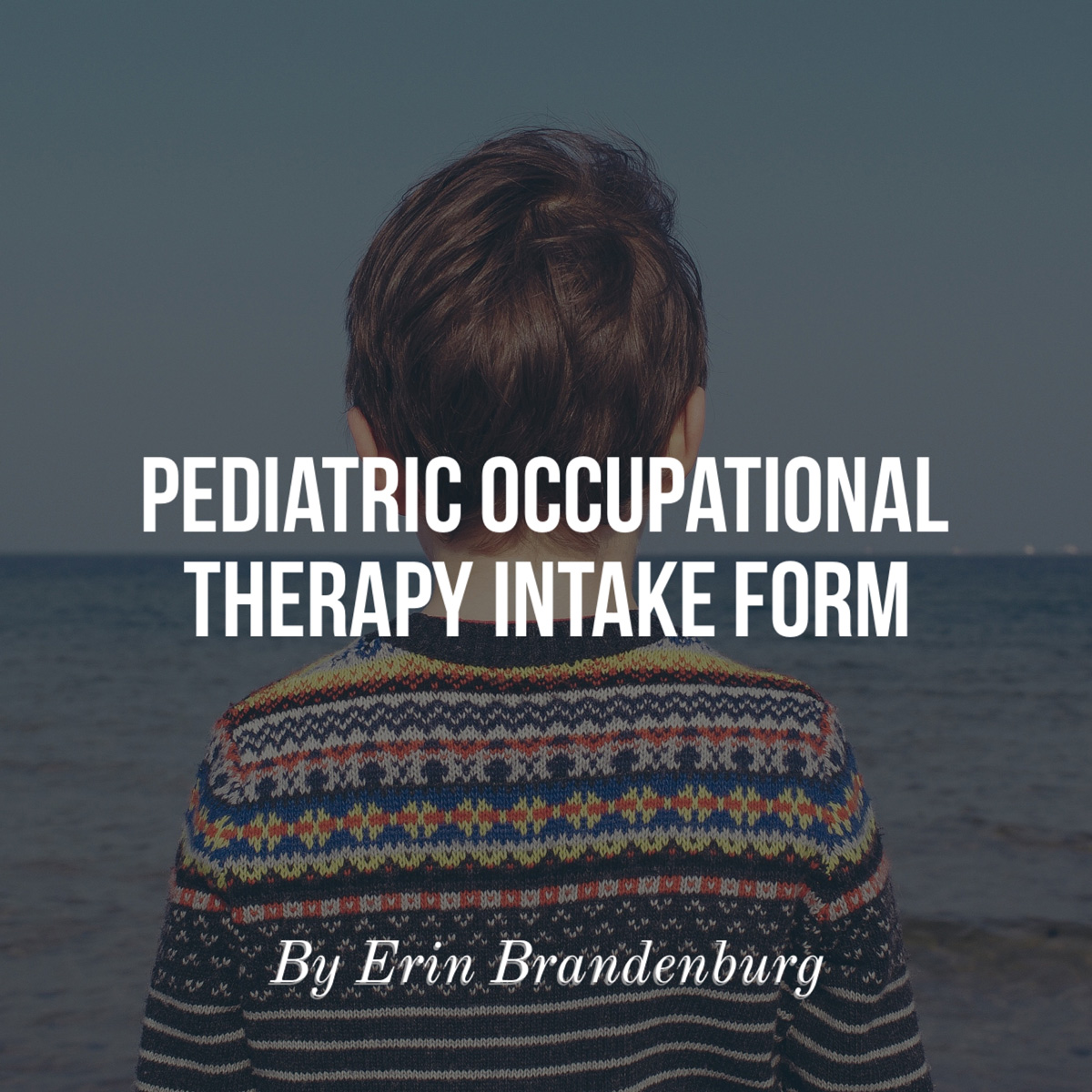 Pediatric Occupational Therapy Intake Forms