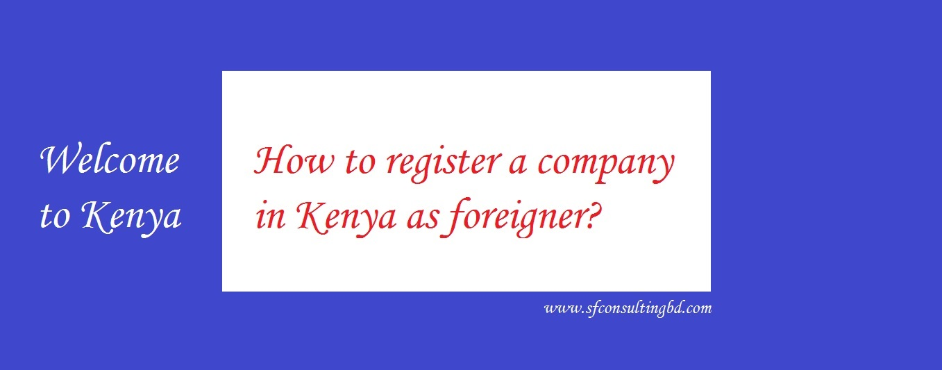 Registering A Limited Liability Company In Kenya