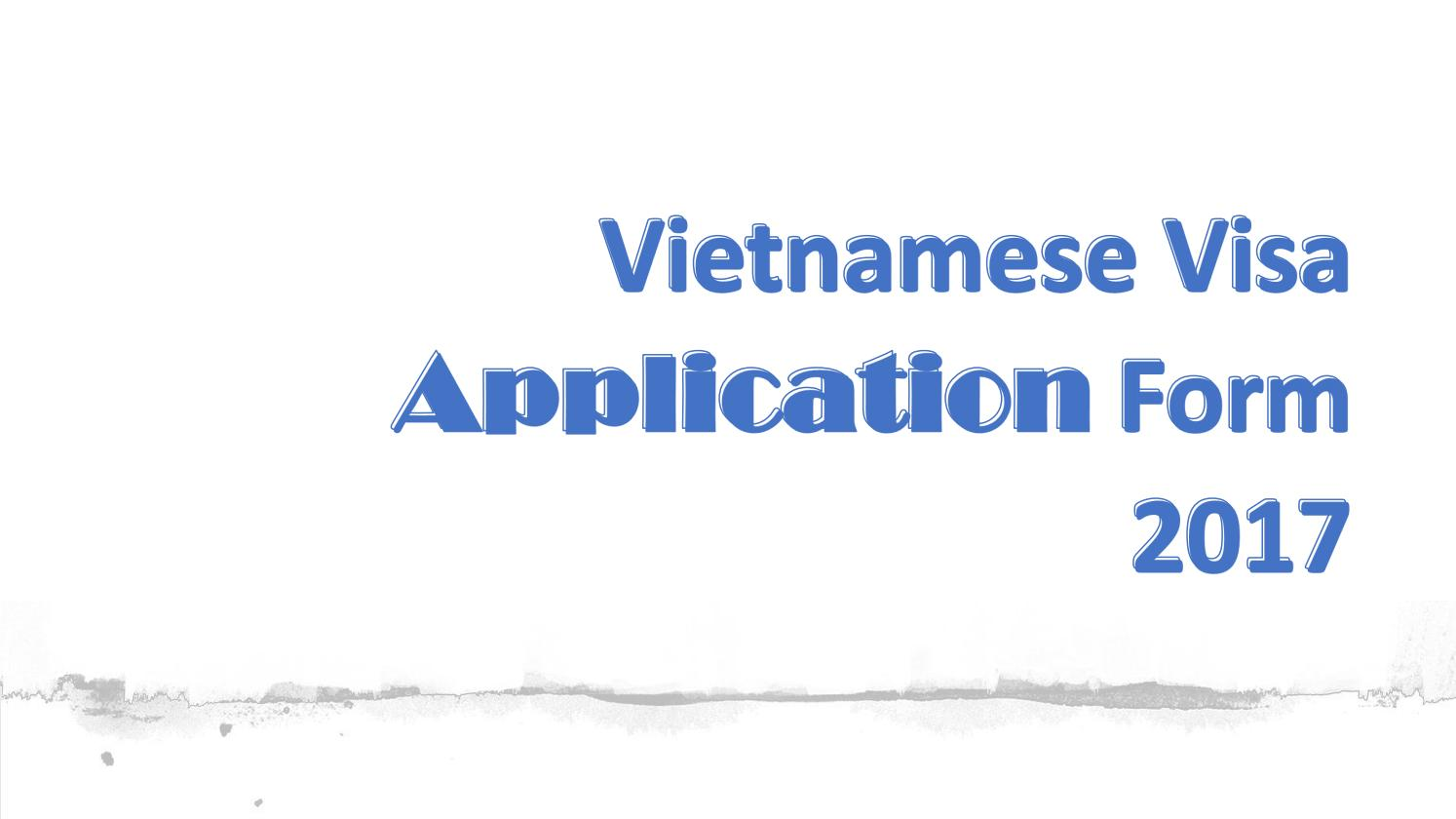 Vietnamese Visa Application Form 2017