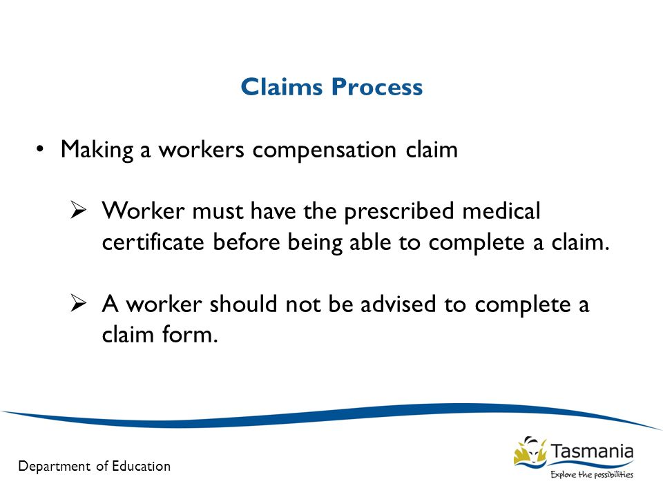 A Worker Should Not Be Advised To Complete A Claim Form.