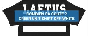 Read more about the article [CCC] Combien Ca Coûte ? Créer un tee Off-White