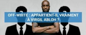 Read more about the article OFF-white : appartient-il VRAIMENT à Virgil Abloh ?