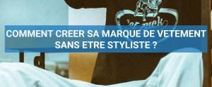 Read more about the article Comment lancer sa marque de vêtement sans être styliste ?