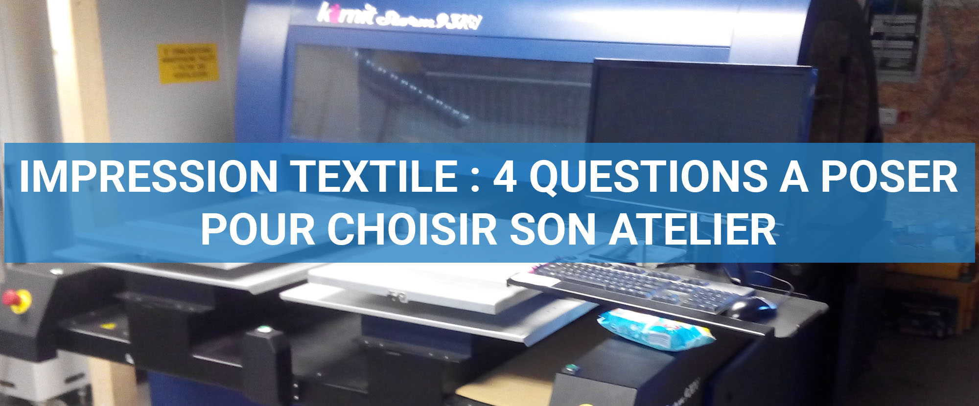 You are currently viewing Impression textile : 4 questions à poser pour choisir son atelier