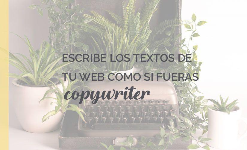 """Imagen destacada para artículo """"Escribe los textos de tu web como si fueras copywriter"""""""