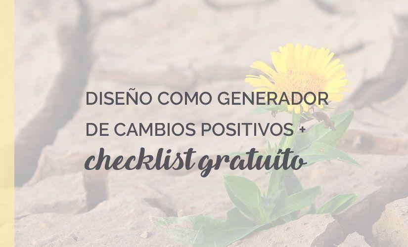 destacada artículo diseño como generador de cambios positvos + checklist gratuito