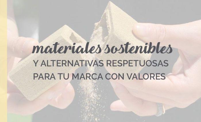 materiales sostenibles y alternativas respetuosas para tu marca con valores