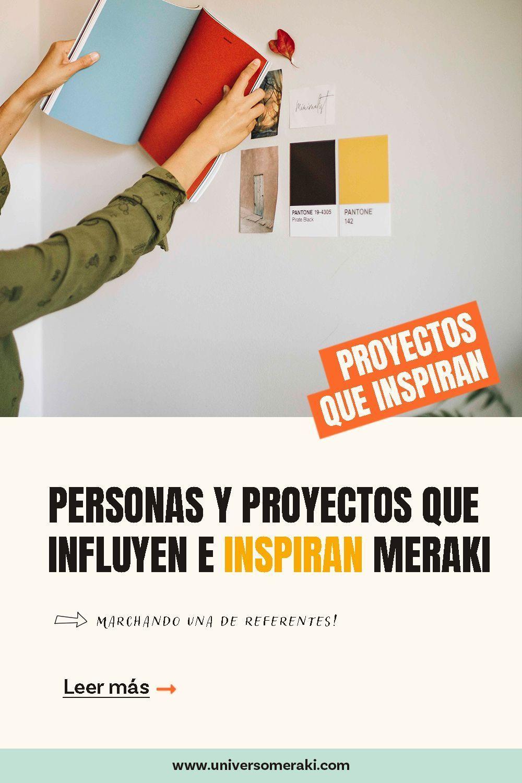 Personas y proyectos que inspiran e influyen este universo meraki