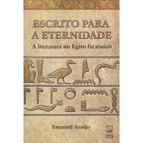 LIVRO escrito para a eternidade - Você conhece a Literatura Egípcia?