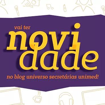 Aguarde! Vai ter novidade aqui no Blog Universo Secretárias Unimed!