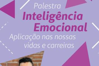 """Participe da palestra gratuita """"Inteligência Emocional – Aplicação nas nossas vidas e carreiras"""""""