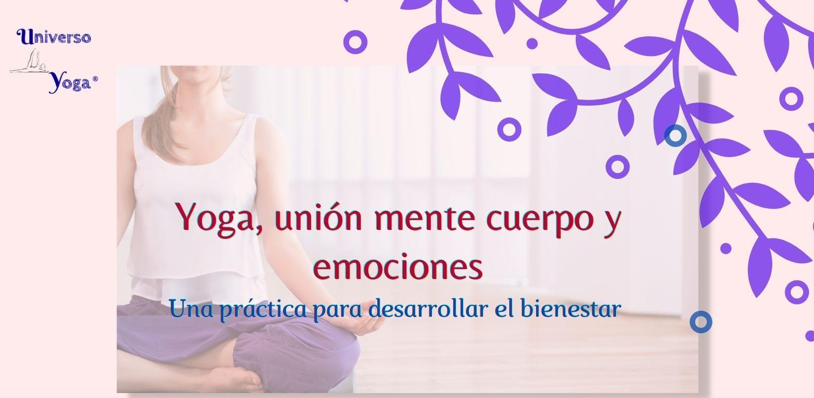 Yoga, unión mente cuerpo y emociones