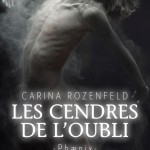 Carina Rozenfeld, Les Cendres de l'oubli (Phaenix #1)