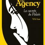 Y.S. Lee, Les Secrets du Palais (The Agency #3)