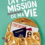 Robin Benway, La Pire Mission de ma vie (Also Known As #1)